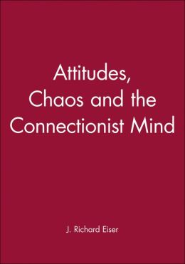 Attitudes, Chaos and the Connectionist Mind