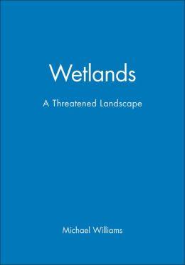 Wetlands: A Threatened Landscape