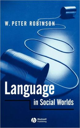 Language in Social Worlds: An Introduction to Foucault, Barthes & Althusser