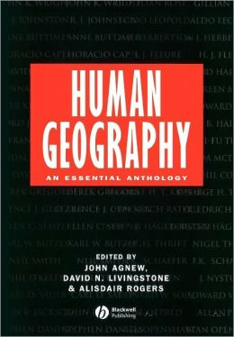 Human Geography: An Essential Anthology