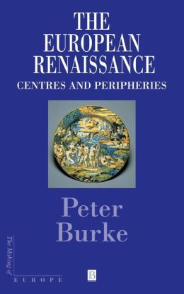 The European Renaissance: Centers and Peripheries