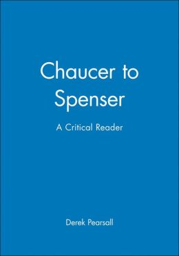 Chaucer to Spenser: A Critical Reader
