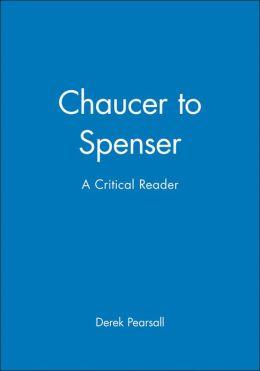 Chaucer to Spenser: A Critical Reader
