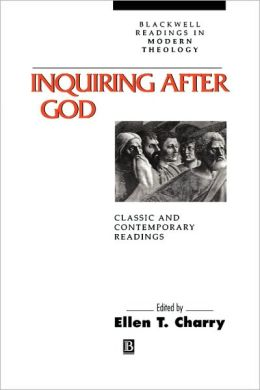 Inquiring After God: Classic and Contemporary Readings