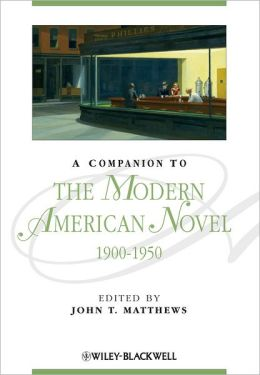 A Companion to the Modern American Novel 1900-1950