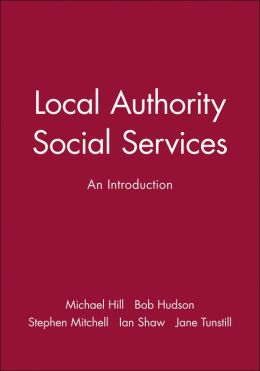 Local Authority Social Services: A Reader
