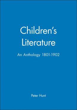 Children's Literature: An Anthology 1801-1902