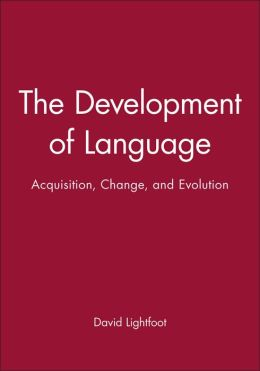 The Development of Language: Acquisition, Change, and Evolution