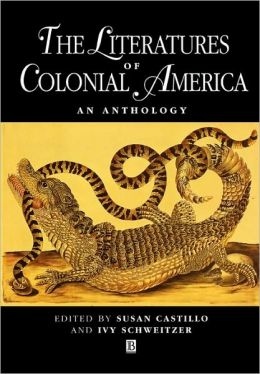 The Literatures of Colonial America: An Anthology