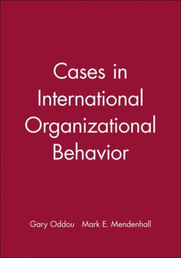 Cases in International Organizational Behavior