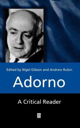 Adorno: A Critical Reader