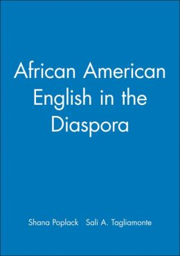 African American English in the Diaspora