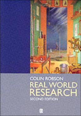 Real World Research: A Resource for Social Scientists and Practitioner-Researchers