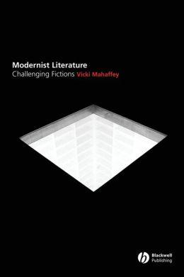 Modernist Literature: Challenging Fictions