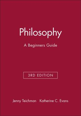 Philosophy: A Beginners Guide