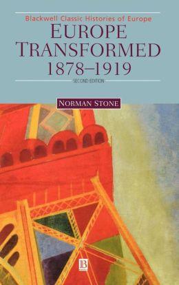 Europe Transformed Europe Transformed: 1878-1919 1878-1919