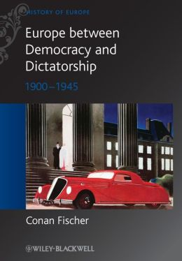 Europe between Democracy and Dictatorship: 1900 - 1945