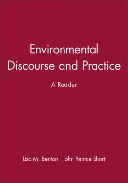 Environmental Discourse and Practice: A Reader