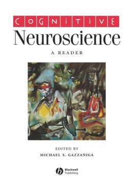 Cognitive Neuroscience: A Reader