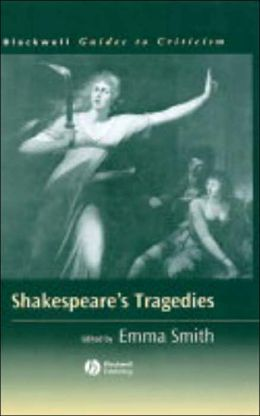 Shakespeare's Tragedies: A Guide to Criticism