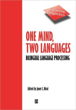 One Mind, Two Languages: Bilingual Language Processing
