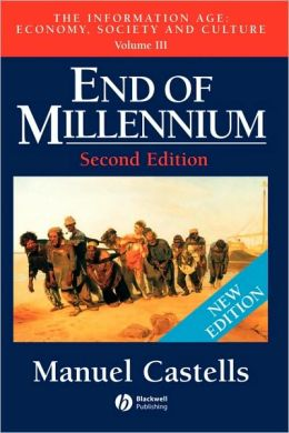 End of Millennium, Volume III: The Information Age: Economy, Society and Culture