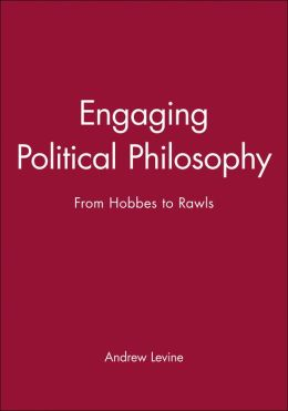 Engaging Political Philosophy: From Hobbes to Rawls