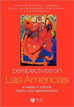 Perspectives on Las Amricas: A Reader in Culture, History, & Representation
