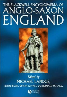 The Blackwell Encyclopaedia of Anglo-Saxon England