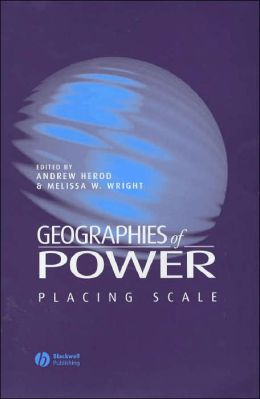Geographies of Power: Placing Scale