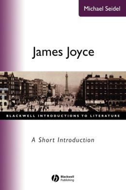 James Joyce James Joyce: A Short Introduction a Short Introduction