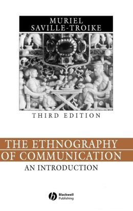 The Ethnography of Communication: An Introduction