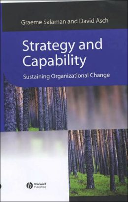 Strategy and Capability: Sustaining Organizational Change