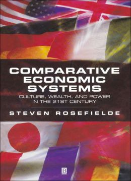 Comparative Economic Systems: Culture, Wealth, and Power in the 21st Century