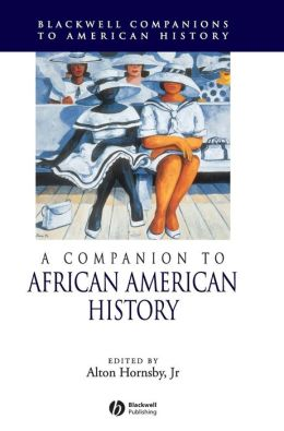 A Companion to African American History (Blackwell Companions to American History Series)