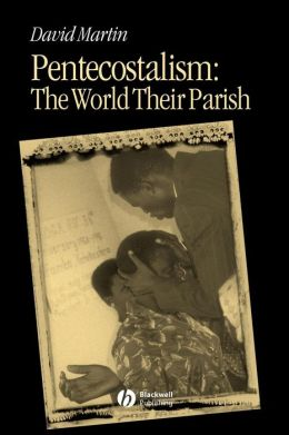 Pentecostalism: The World Their Parish