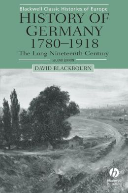 History of Germany, 1780-1918: The Long Nineteenth Century (Blackwell Classic Histories of Europe Series)