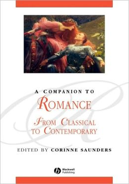 A Companion to Romance: From Classical to Contemporary
