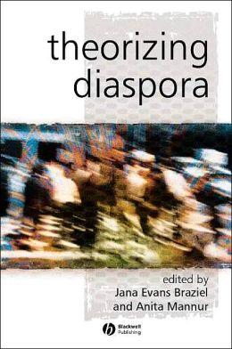 Theorizing Diaspora: A Reader