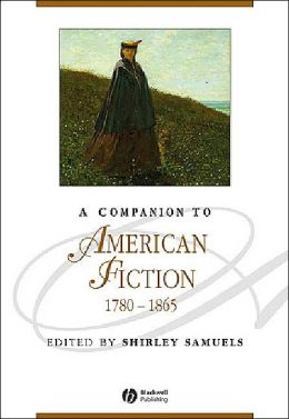 A Companion to American Fiction, 1780-1865