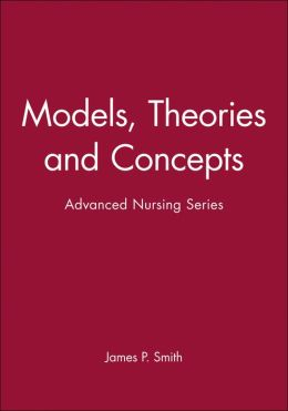 Models, Theories and Concepts: Advanced Nursing Series