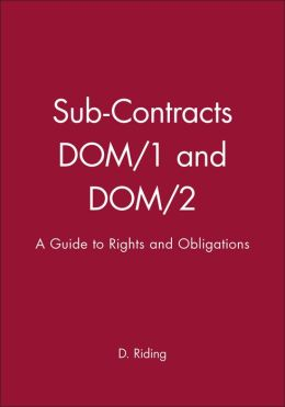 Sub-Contracts DOM/1 and DOM/2: A Guide to Rights and Obligations