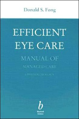 Efficient Eye Care: Manual of Managed Care Ophthalmology