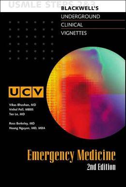 Blackwell's Underground Clinical Vignettes - Emergency Medicine: USMLE Steps 2&3