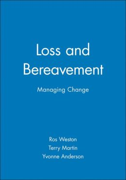 Loss and Bereavement: Managing Change
