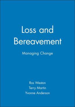 Loss and Bereavement: Managing Change
