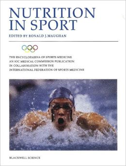 Nutrition in Sport: Olympic Encyclopaedia of Sports Medicine