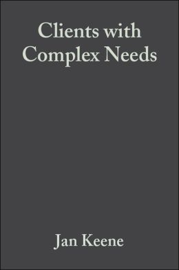 Clients with Complex Needs: Interprofessional Practice