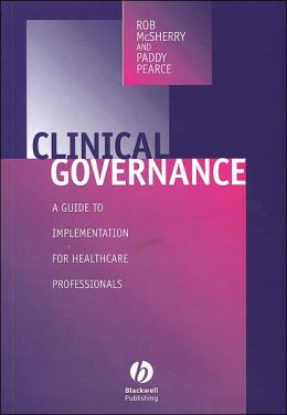 Clinical Governance: A Guide to Implementaton for Healthcare Professionals