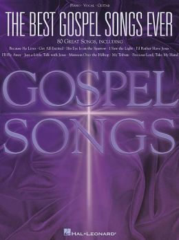 The Best Gospel Songs Ever: 80 Great Songs Including